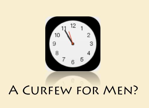 A Curfew for Men?