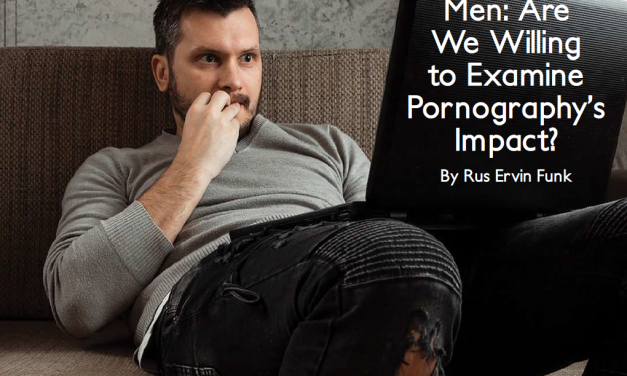 Men: Are We Willing to Examine Pornography's Impact?