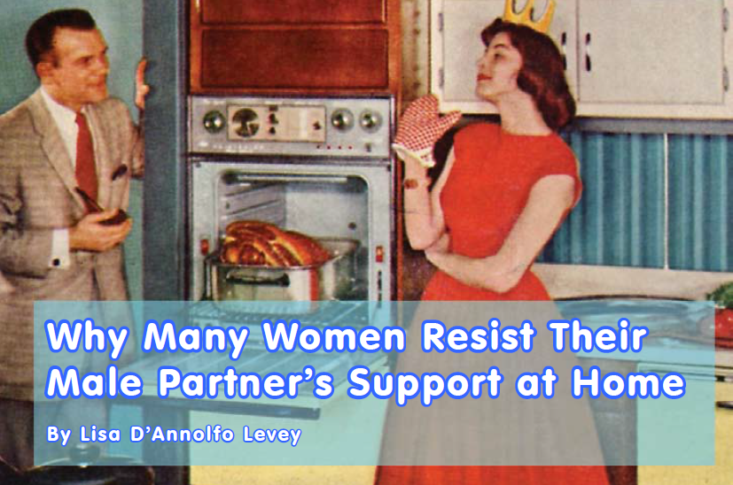Why Many Women Resist Their Male Partner's Support at Home