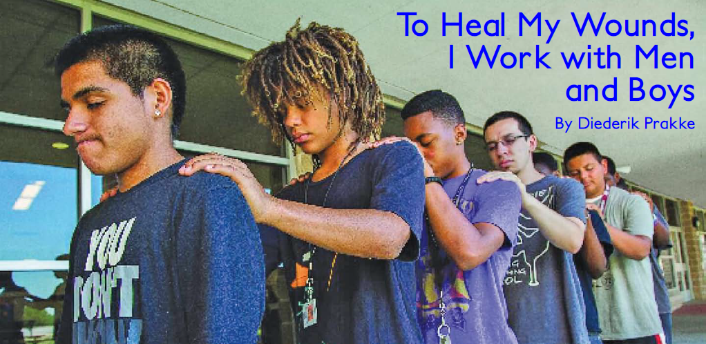 To Heal My Wounds, I Work with Men and Boys