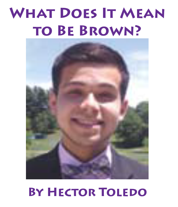 What Does It Mean to Be Brown? By Hector Toledo