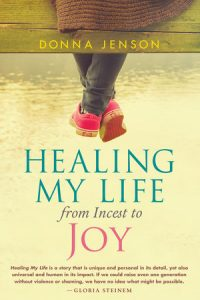 Front cover of Healing My Life from Incest to Joy